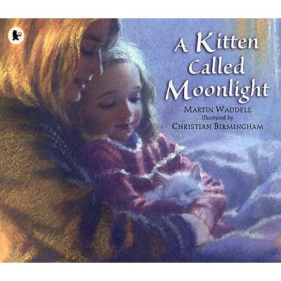 A Kitten Called Moonlight - Waddell, Martin