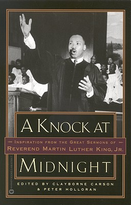A Knock at Midnight: Inspiration from the Great Sermons of Reverend Martin Luther King, Jr. - Carson, Clayborne, and Holloran, Peter