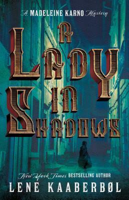 A Lady in Shadows: A Madeleine Karno Mystery - Kaaberbol, Lene
