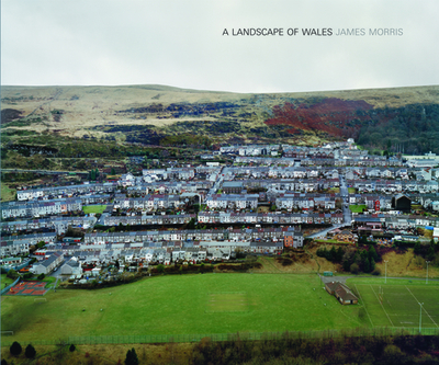 A Landscape of Wales - Morris, James, and Perrin, Jim