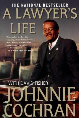 A Lawyer's Life - Cochran, Johnnie L, Jr., and Fisher, David