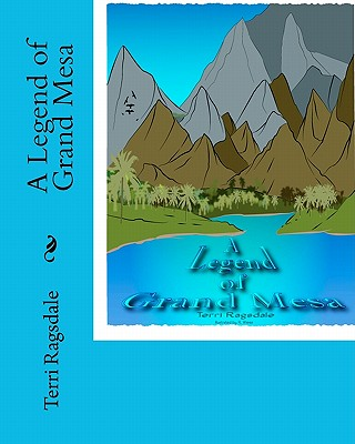 A Legend of Grand Mesa - Ragsdale, Terri