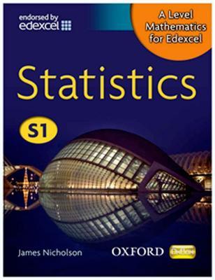 A Level Mathematics for Edexcel: Statistics S1 - Nicholson, James