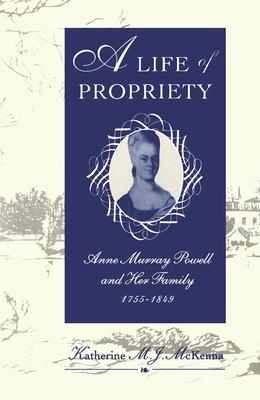 A Life of Propriety - McKenna, Katherine M J