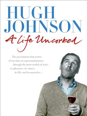 A Life Uncorked - Johnson, Hugh