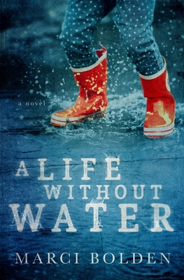 A Life Without Water - Bolden, Marci