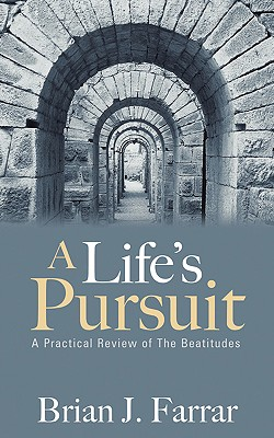 A Life's Pursuit - Farrar, Brian J