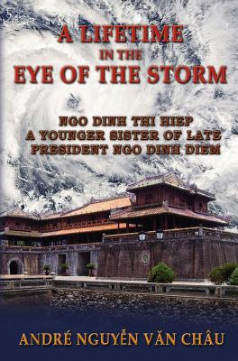 A Lifetime in the Eye of the Storm - Van Chau, Andre Nguyen