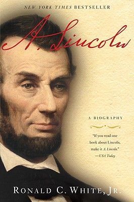 A. Lincoln: A Biography - White, Ronald C