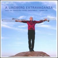 A Lindberg Extravaganza - Christian Lindberg (trombone); Christian Lindberg (vocals); Christian Lindberg (trombone); Swedish Wind Ensemble;...