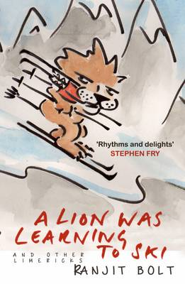 A Lion Was Learning to Ski, and Other Limericks - Bolt, Ranjit