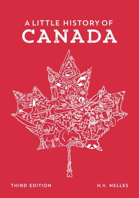 A Little History of Canada - Nelles, H V