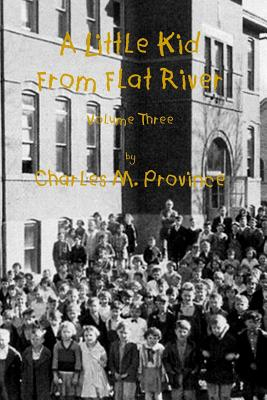 A Little Kid from Flat River; Volume Three - Province, Charles