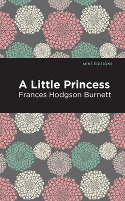 A Little Princess - Burnett, Frances Hodgson, and Editions, Mint (Contributions by)
