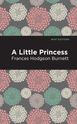 A Little Princess - Burnett, Frances Hodgson, and Editions, Mint (Contributions by)
