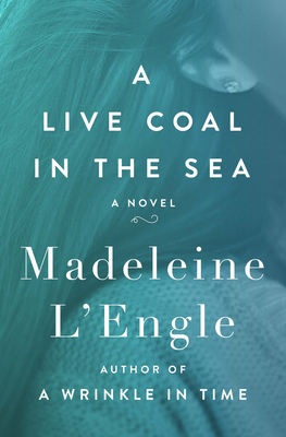 A Live Coal in the Sea - L'Engle, Madeleine