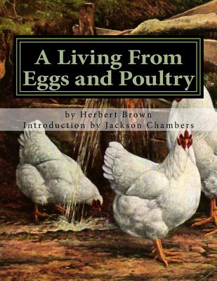 A Living from Eggs and Poultry - Brown, Herbert, and Chambers, Jackson (Introduction by)