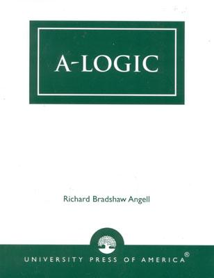 A-Logic - Angell, Richard Bradshaw
