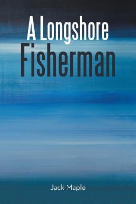 A Longshore Fisherman - Maple, Jack