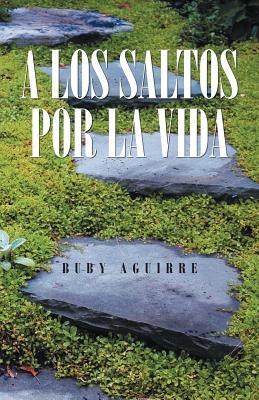 A Los Saltos Por La Vida - Aguirre, Buby