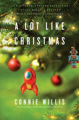 A Lot Like Christmas: Stories - Willis, Connie
