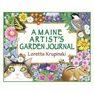 A Maine Artist's Garden Journal - Krupinski, Loretta