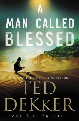 A Man Called Blessed - Dekker, Ted, and Bright, Bill