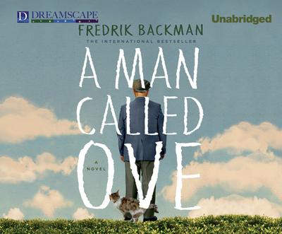 A Man Called Ove - Backman, Fredrik, and Newbern, George (Read by)