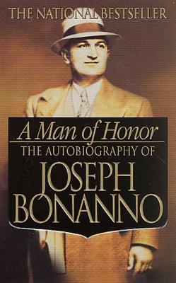A Man of Honor: The Autobiography of Joseph Bonanno - Bonanno, Joseph