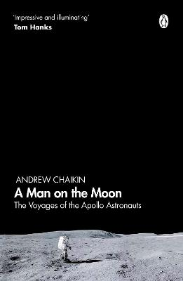 A Man on the Moon: The Voyages of the Apollo Astronauts - Chaikin, Andrew