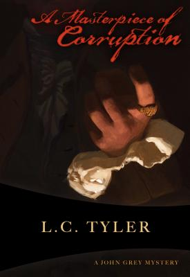 A Masterpiece of Corruption: The Second John Grey Historical Mystery - Tyler, L C