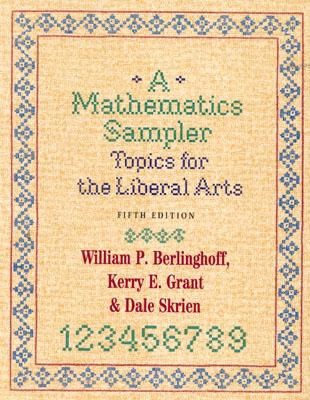 A Mathematics Sampler: Topics for the Liberal Arts - Berlinghoff, William P