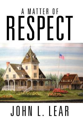 A Matter of Respect - Lear, John L