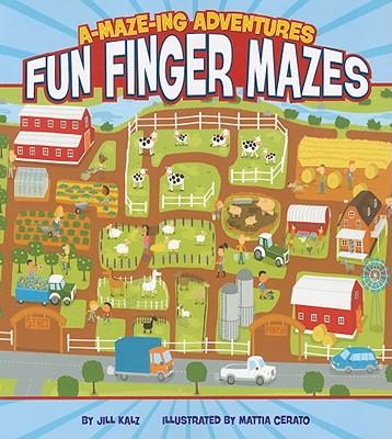 A-Maze-Ing Adventures: Fun Finger Mazes - Kalz, Jill, and Cerato, Mattia (Illustrator)