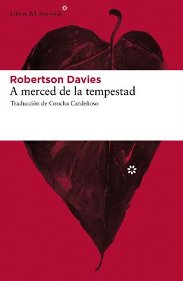 A Merced de La Tempestad - Davies, Robertson, and Cardenoso, Concha (Translated by)