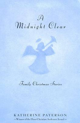 A Midnight Clear: More Family Christmas Stories - Paterson, Katherine