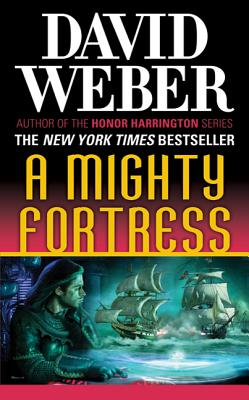 A Mighty Fortress: A Novel in the Safehold Series (#4) - Weber, David