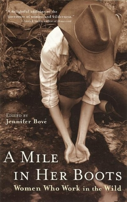 A Mile in Her Boots: Women Who Work in the Wild - Bove, Jennifer (Editor)