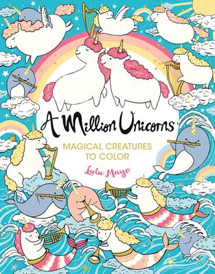 A Million Unicorns: Magical Creatures to Color - Mayo, Lulu