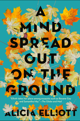 A Mind Spread Out on the Ground - Elliott, Alicia