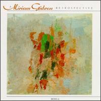 A Miriam Gideon Retrospective - Aleck Karis (piano); Charles Forbes (cello); Chris Finckel (cello); Christine Schadeberg (soprano);...