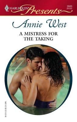 A Mistress for the Taking - West, Annie