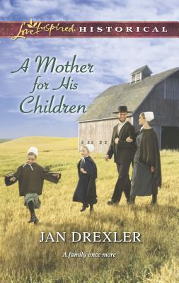 A Mother for His Children - Drexler, Jan