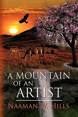 A Mountain of an Artist - Hills, Naaman W