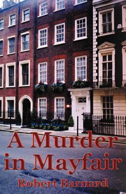 A Murder in Mayfair - Barnard, Robert
