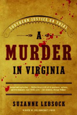A Murder in Virginia: Southern Justice on Trial - Lebsock, Suzanne