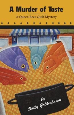A Murder of Taste: A Queen Bees Quilt Mystery - Goldenbaum, Sally
