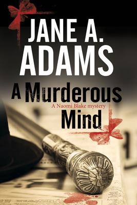 A Murderous Mind: A Naomi Blake British Mystery - Adams, Jane A.