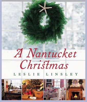 A Nantucket Christmas - Linsley, Leslie, and Allen, Jeffrey (Photographer)