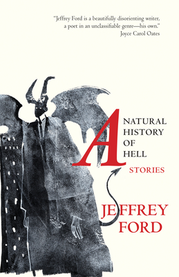 A Natural History of Hell: Stories - Ford, Jeffrey